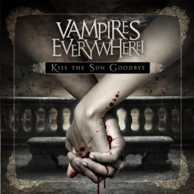 Kiss the Sun Goodbye by Vampires Everywhere!